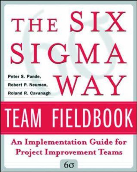 The Six Sigma Way Team Fieldbook: An Implementation Guide for Process Improvement Teams [Paperback] Cover