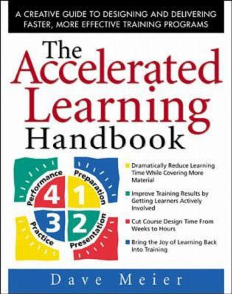 The Accelerated Learning Handbook: A Creative Guide to Designing and Delivering Faster, More Effective Training Programs Cover