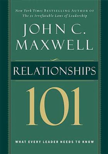 Relationships 101: What Every Leader Needs to Know [Hardcover] Cover