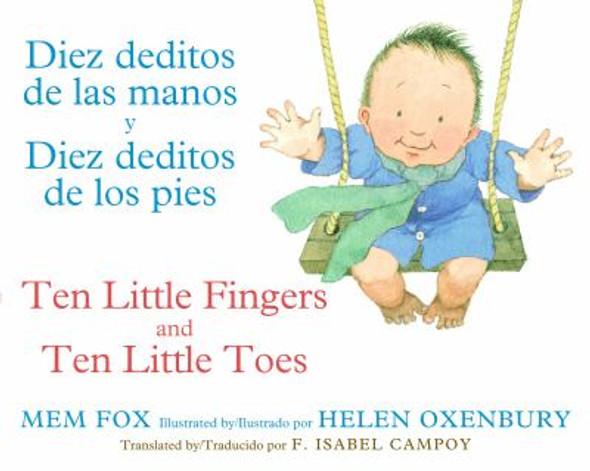 Diez Deditos de Las Manos y Diez Deditos de Los Pies / Ten Little Fingers and Ten Little Toes Bilingual Board Book Cover