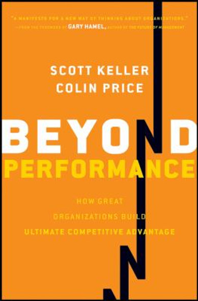 Beyond Performance : How Great Organizations Build Ultimate Competitive Advantage [Hardcover] Cover