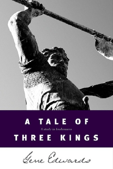 A Tale of Three Kings: A Study of Brokenness [Paperback] Cover