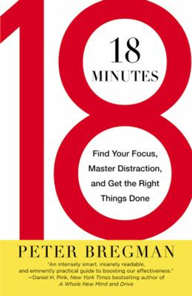 18 Minutes: Find Your Focus, Master Distraction, and Get the Right Things Done [Paperback] Cover