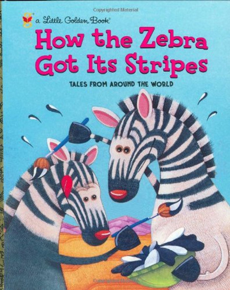 How the Zebra Got Its Stripes (Little Golden Book) [Hardcover] Cover
