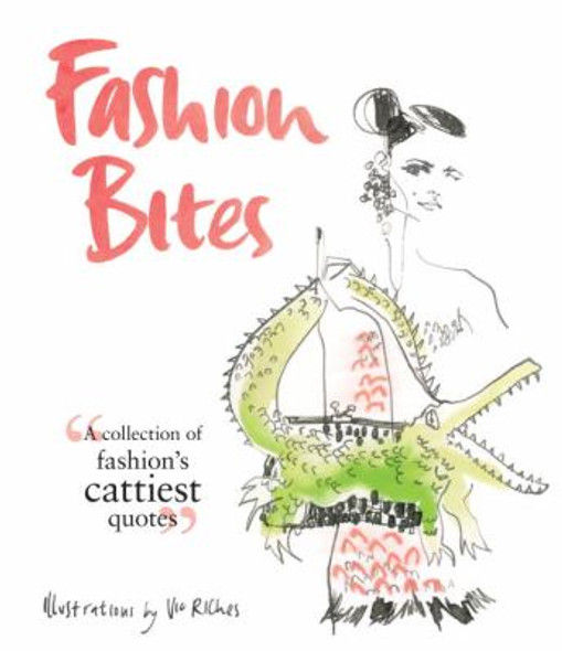 Fashion Bites: A Collection of Fashion's Cattiest Quotes [Hardcover] Cover