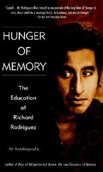 Hunger of Memory: The Education of Richard Rodriguez [Mass Market Paperback] Cover