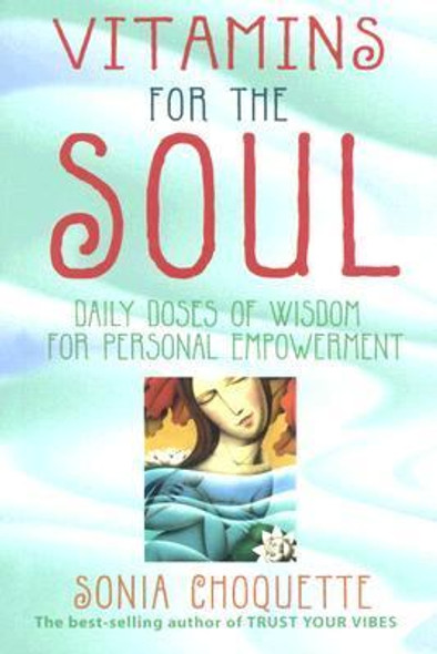 Vitamins for the Soul : Daily Doses of Wisdom for Personal Empowerment [Paperback] Cover