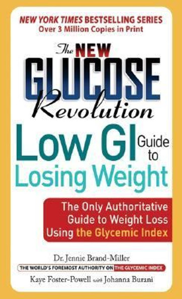 The New Glucose Revolution Low GI Guide to Losing Weight: The Only Authoritative Guide to Weight Loss Using the Glycemic Index [Mass Market Paperback] Cover