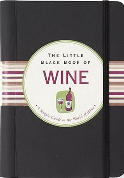 The Little Black Book of Wine: A Simple Guide to the World of Wine [Hardcover] Cover