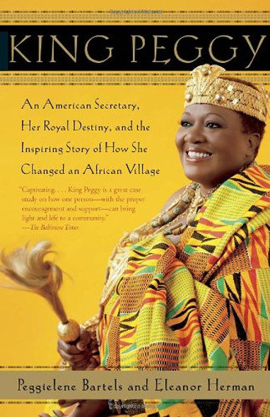King Peggy: An American Secretary, Her Royal Destiny, and the Inspiring Story of How She Changed an African Village [Paperback] Cover