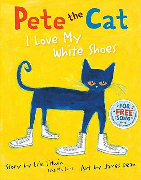 Pete the Cat: I Love My White Shoes [Hardcover] Cover