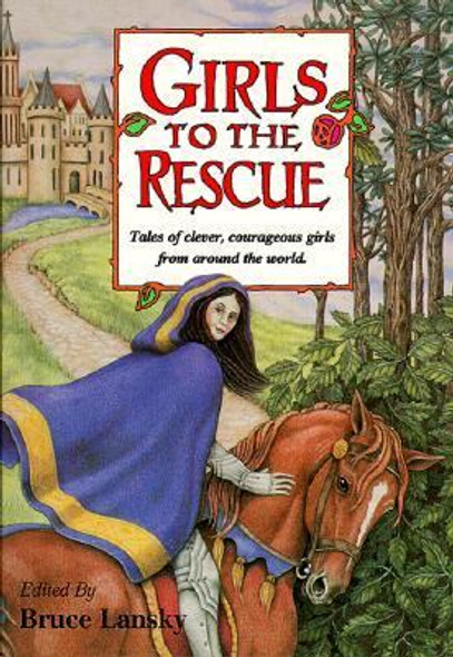 Girls to the Rescue Vol. 1: Tales of Clever, Courageous Girls from Around the World [Paperback] Cover