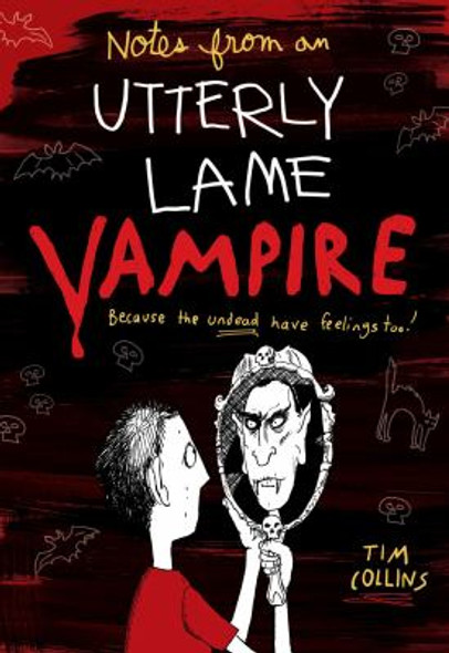 Notes from a Totally Lame Vampire: Because the Undead Have Feelings Too! [Hardcover] Cover