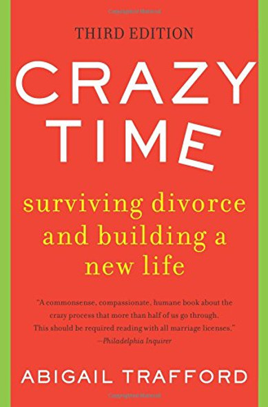 Crazy Time: Surviving Divorce and Building a New Life, Third Edition [Paperback] Cover