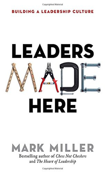 Leaders Made Here: Building a Leadership Culture [Hardcover] Cover