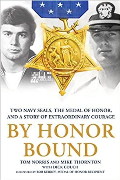 By Honor Bound: Two Navy SEALs, the Medal of Honor, and a Story of Extraordinary Courage [Paperback] Cover