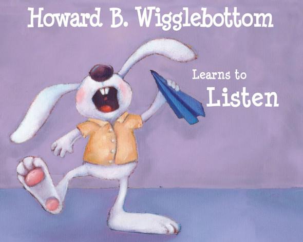 Howard B. Wigglebottom Learns to Listen (Howard B. Wigglebottom) [Hardcover] Cover