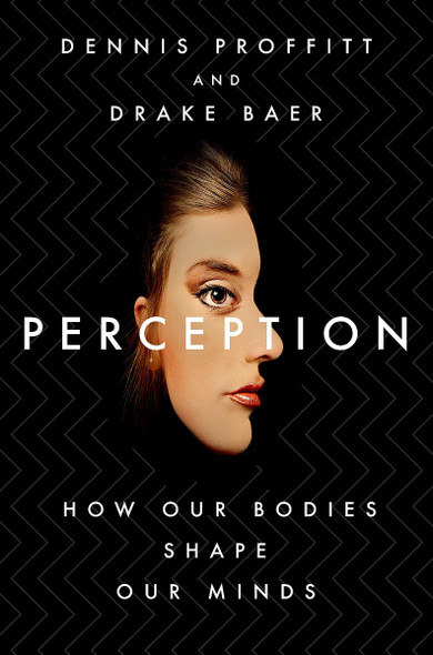 Perception: How Our Bodies Shape Our Minds [Hardcover] Cover