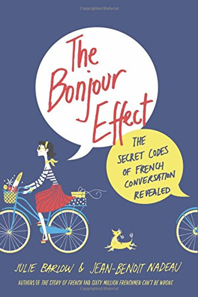 The Bonjour Effect: The Secret Codes of French Conversation Revealed [Hardcover] Cover