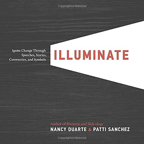 Illuminate: Ignite Change Through Speeches, Stories, Ceremonies, and Symbols [Hardcover] Cover
