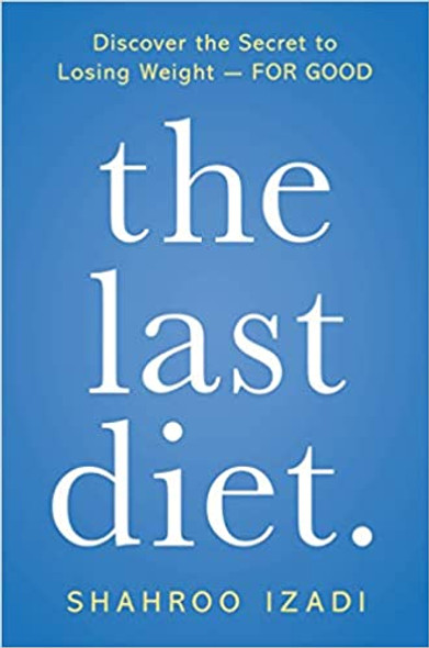 The Last Diet.: Discover the Secret to Losing Weight - For Good [Paperback] Cover