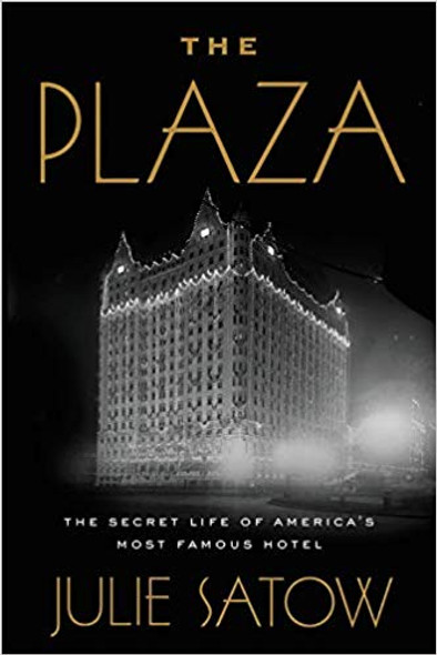 The Plaza: The Secret Life of America's Most Famous Hotel [Hardcover] Cover