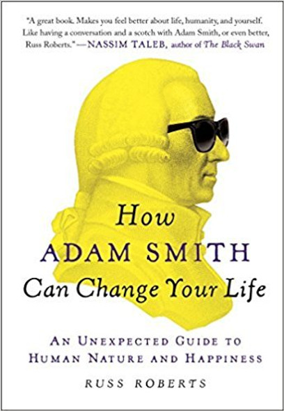 How Adam Smith Can Change Your Life: An Unexpected Guide to Human Nature and Happiness [Paperback] Cover