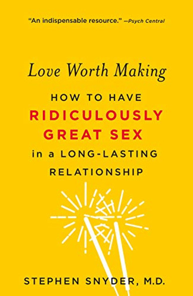 Love Worth Making: How to Have Ridiculously Great Sex in a Long-Lasting Relationship [Paperback] Cover