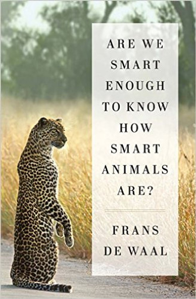Are We Smart Enough to Know How Smart Animals Are? [Hardcover] Cover