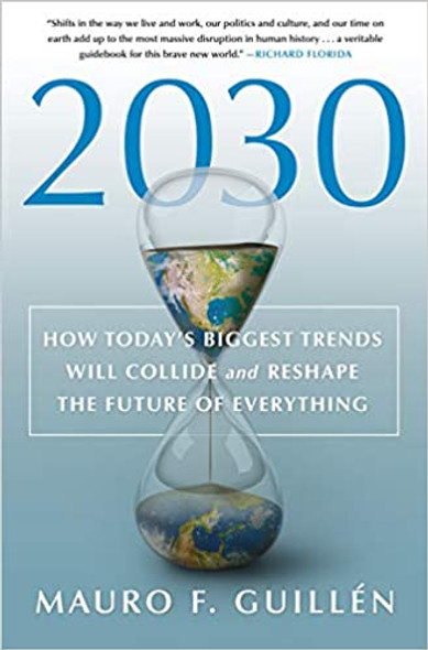 2030: How Today's Biggest Trends Will Collide and Reshape the Future of Everything [Hardcover] Cover