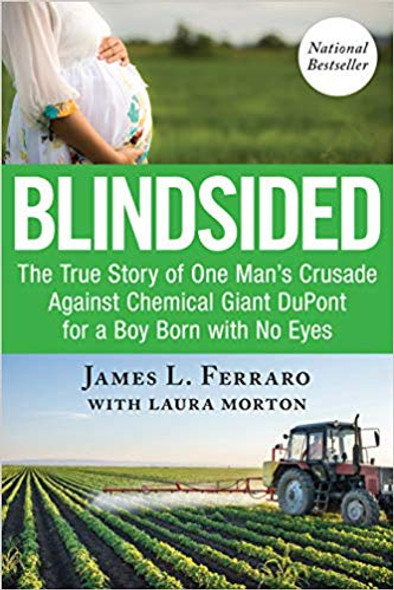 Blindsided: The True Story of One Man's Crusade Against Chemical Giant DuPont for a Boy with No Eyes [Paperback] Cover