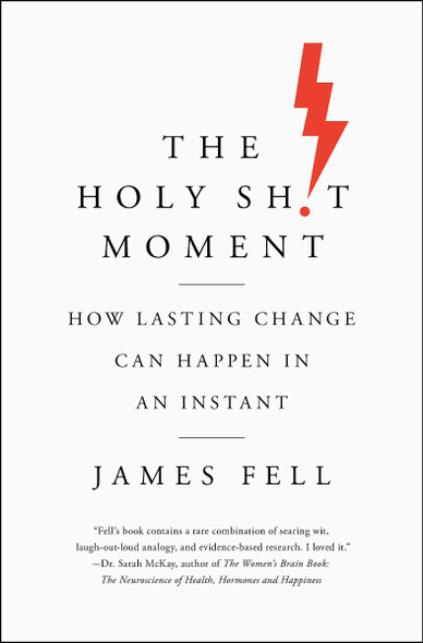 The Holy Sh!t Moment: How Lasting Change Can Happen in an Instant [Hardcover] Cover