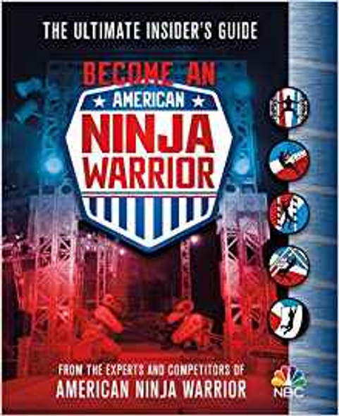 Become an American Ninja Warrior: The Ultimate Insider's Guide [Paperback] Cover