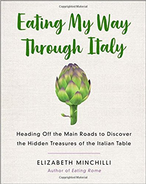 Eating My Way Through Italy: Heading Off the Main Roads to Discover the Hidden Treasures of the Italian Table [Paperback] Cover