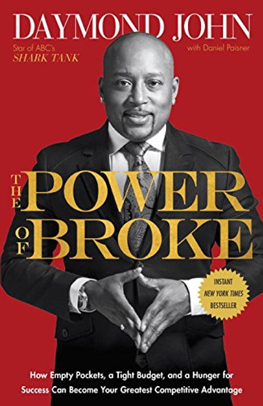 The Power of Broke: How Empty Pockets, a Tight Budget, and a Hunger for Success Can Become Your Greatest Competitive Advantage [Paperback] Cover