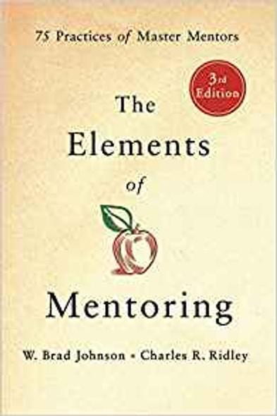 The Elements of Mentoring: 75 Practices of Master Mentors [Hardcover] Cover