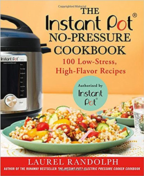 The Instant PotΠNo-Pressure Cookbook: 100 Low-Stress, High-Flavor Recipes [Paperback] Cover