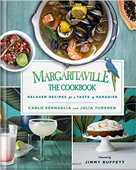 Margaritaville: The Cookbook: Relaxed Recipes For a Taste of Paradise [Hardcover] Cover