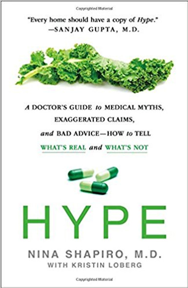 Hype: A Doctor's Guide to Medical Myths, Exaggerated Claims, and Bad Advice - How to Tell What's Real and What's Not [Hardcover] Cover