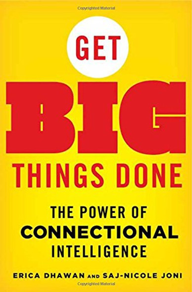 Get Big Things Done: The Power of Connectional Intelligence [Hardcover] Cover