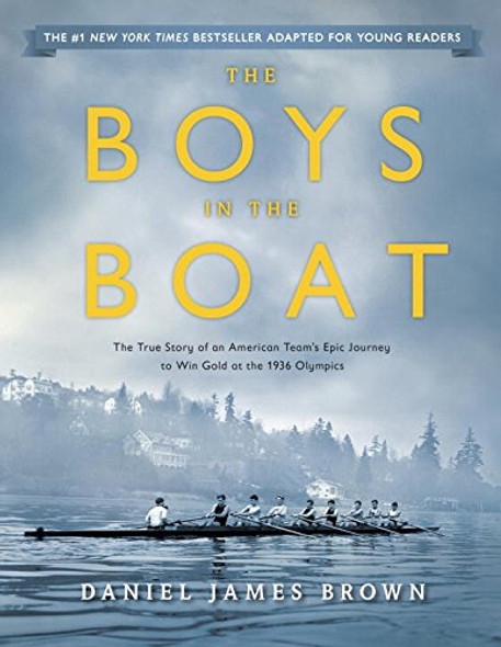The Boys in the Boat (Young Readers Adaptation): The True Story of an American Team's Epic Journey to Win Gold at the 1936 Olympics [Hardcover] Cover