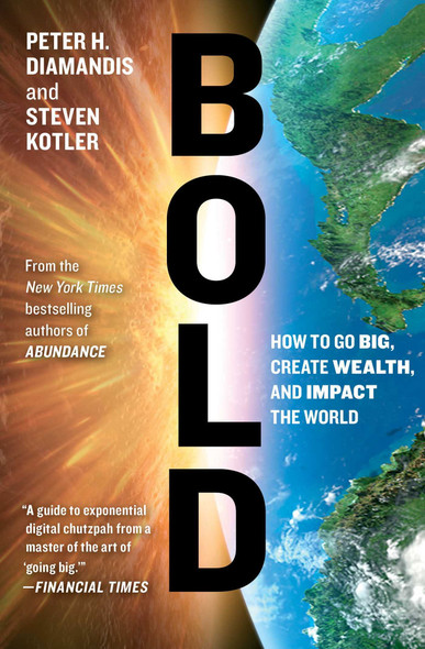 Bold: How to Go Big, Create Wealth and Impact the World [Paperback] Cover