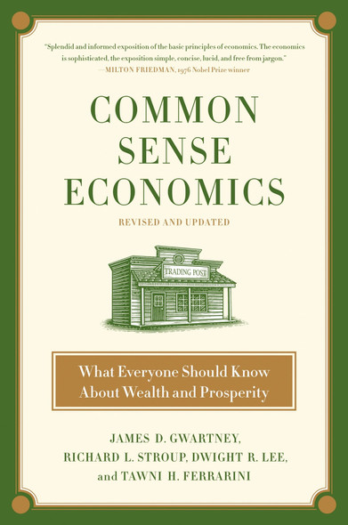 Common Sense Economics: What Everyone Should Know about Wealth and Prosperity [Hardcover] Cover