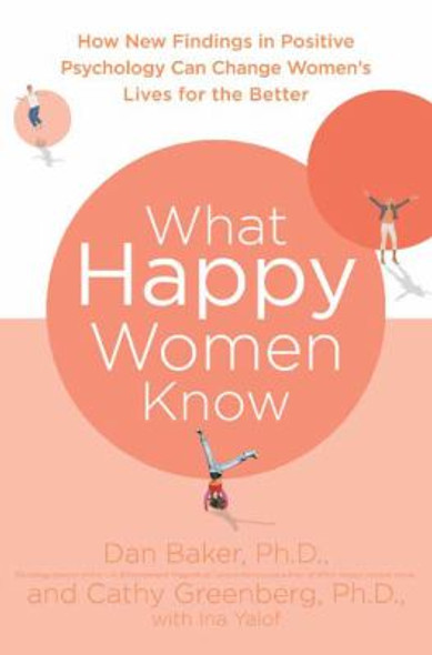 What Happy Women Know: How New Findings in Positive Psychology Can Change Women's Lives for the Better [Paperback] Cover