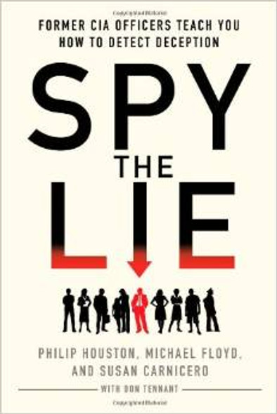Spy the Lie: Former CIA Officers Teach You How to Detect Deception [Paperback] Cover