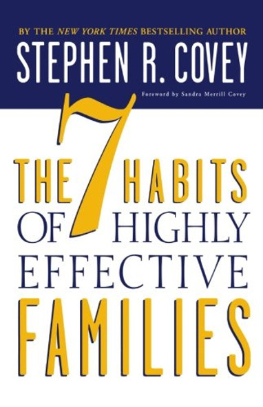 The 7 Habits of Highly Effective Families: Building a Beautiful Family Culture in a Turbulent World [Paperback] Cover