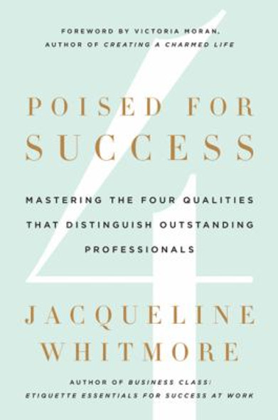 Poised for Success: Mastering the Four Qualities That Distinguish Outstanding Professionals [Hardcover] Cover