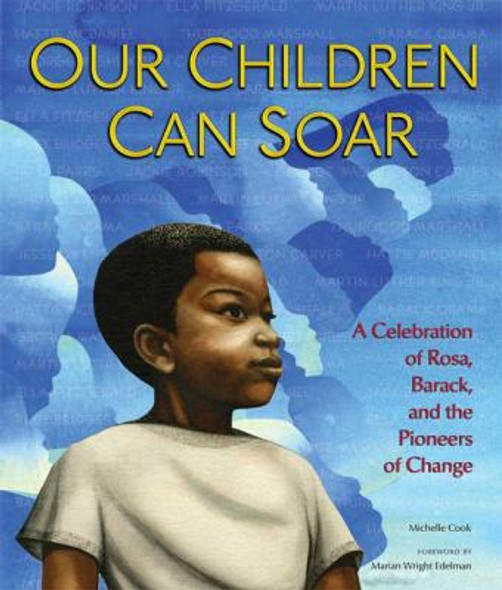 Our Children Can Soar: A Celebration of Rosa, Barack, and the Pioneers of Change [Hardcover] Cover