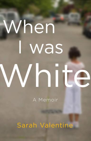 When I Was White: A Memoir [Hardcover] Cover