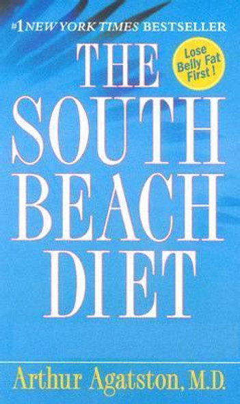 The South Beach Diet: The Delicious, Doctor-Designed, Foolproof Plan for Fast and Healthy Weight Loss [Mass Market Paperback] Cover